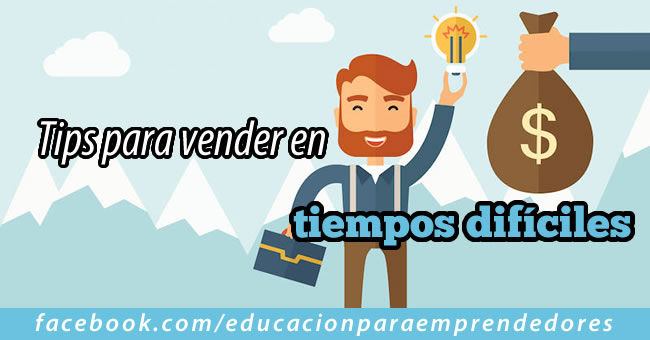 Tips para vender en tiempos dificiles